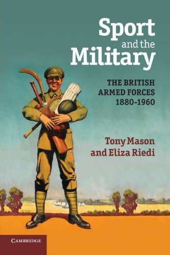 Sport and the Military: The British Armed Forces 1880-1960