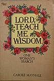 Lord, Teach Me Wisdom, Carole Mayhall, 0891094326