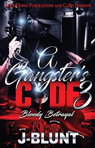 Book Cover: A Gangster's Code 3: Bloody Betrayal