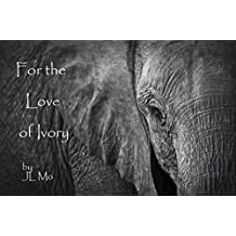 For the Love of Ivory