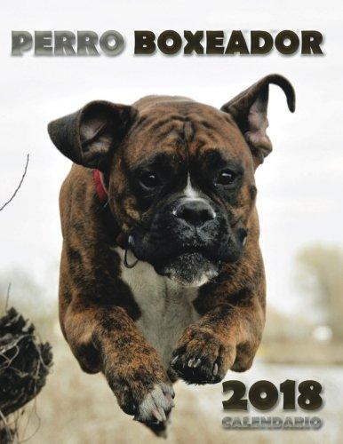 Perro Boxeador 2018 Calendario (Edicion Espana) (Spanish Edition)