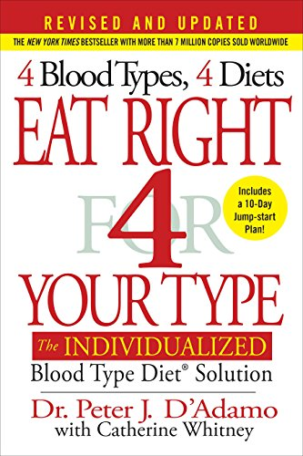 Eat Right 4 Your Type (Revised and Updated): The Individualized Blood Type Diet Solution by [D'Adamo, Dr. Peter J., Catherine Whitney]