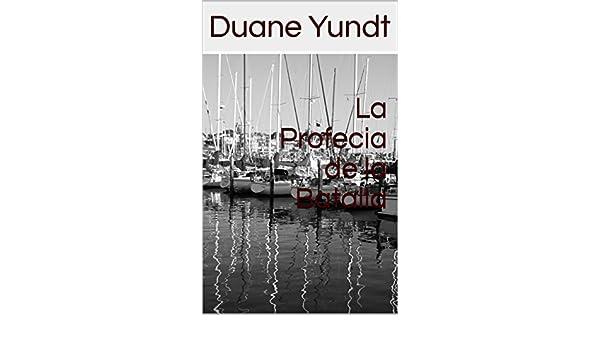 Amazon.com: La Profecia de la Batalla (Spanish Edition) eBook: Duane Yundt: Kindle Store