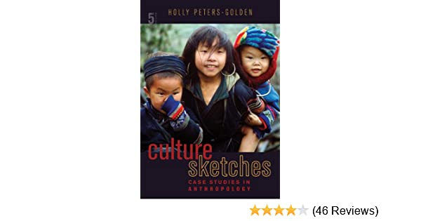 Culture sketches case studies in anthropology holly peters golden culture sketches case studies in anthropology holly peters golden 9780077846749 amazon books fandeluxe Image collections