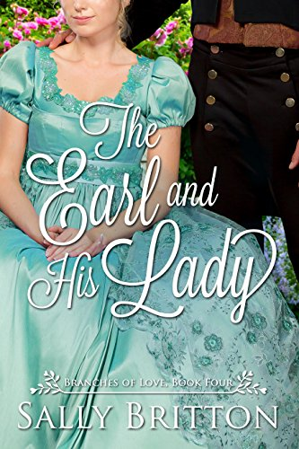 The Earl and His Lady: A Regency Romance (Branches of Love Book ()