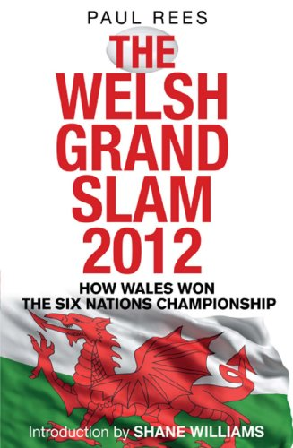 The Welsh Grand Slam 2012: How Wales Won the Six Nations Championship (Best Football Magazine Uk)
