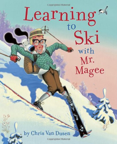 Learning to Ski with Mr. Magee: (Read Aloud Books, Series Books for Kids, Books for Early Readers) (Learn To Ski)