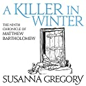 A Killer in Winter: The Ninth Matthew Bartholomew Chronicle Audiobook by Susanna Gregory Narrated by David Thorpe