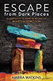download ebook escape from dark places: guideposts to hope in an age of anxiety & depression (morgan james faith) pdf epub