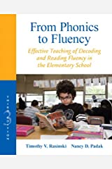 From Phonics to Fluency: Effective Teaching of Decoding and Reading Fluency in the Elementary School Kindle Edition