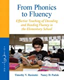 From Phonics to Fluency: Effective Teaching of Decoding and Reading Fluency in the Elementary School (3rd Edition)