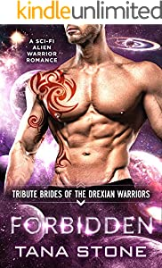 Forbidden: A Sci-Fi Alien Warrior Romance (Tribute Brides of the Drexian Warriors Book 5)
