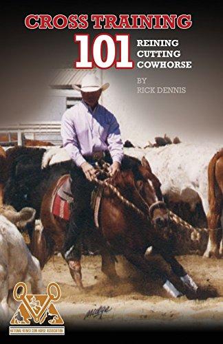 (Cross Training 101 Reining, Cutting, Cow Horse)