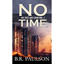 No Time: an apocalyptic survival thriller (180 Days and Counting... Series)