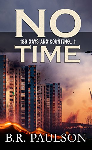 No Time: an apocalyptic survival thriller (180 Days and Counting. Series) by [Paulson, B.R.]