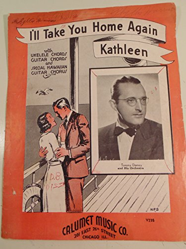I'll Take You Home Again, Kathleen- Tommy Dorsey and His Orchestra -