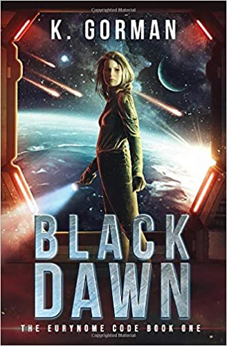 Black Dawn the Eurynome Code Book 1 by K. Gorman