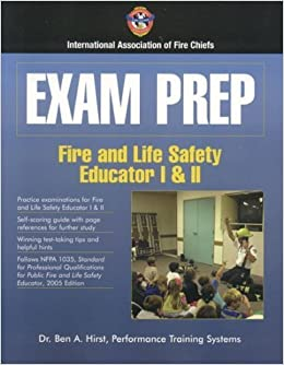 Book Exam Prep: Fire And Life Safety Educator I & II by Dr. Ben Hirst, Performance Training Systems (2006-02-23)
