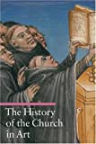 The History of the Church in Art (A Guide to Imagery)