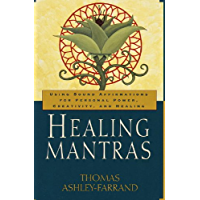 Healing Mantras: Using Sound Affirmations for Personal Power, Creativity, and Healing (English Edition)
