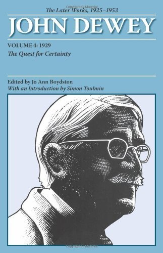 The Later Works of John Dewey, Volume 4, 1925 - 1953: 1929: The Quest for Certainty (Collected Works of John Dewey) by John Dewey (2008-04-28) (John Dewey Quest For Certainty compare prices)
