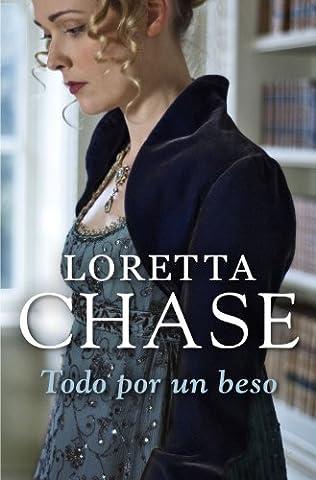 Todo por un beso (Bribón 5) (Spanish Edition) (Loretta Chase Spanish Edition)