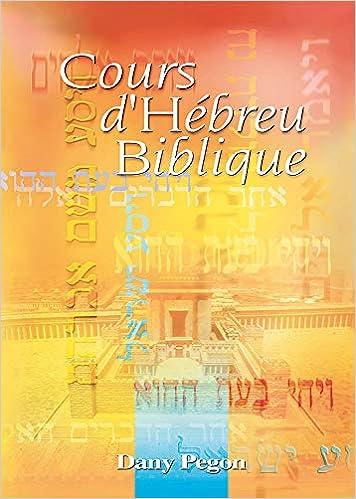Cours D Hebreu Biblique Avec Fichiers Audio Mp3 Telechargeables Gratuitement French Edition Dany Pegon 9782911260742 Amazon Com Books