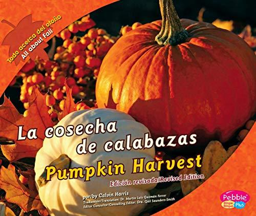 La cosecha de calabazas/Pumpkin Harvest (Todo acerca del otoño/All about Fall) (Spanish Edition) -