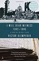 I Will Bear Witness: A Diary of the Nazi Years 1942-1945