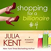 Shopping for a Billionaire 4 | Julia Kent