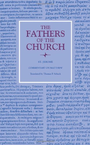 Commentary on Matthew (Fathers of the Church Patristic Series) by St. Jerome (2008-12-03) ()
