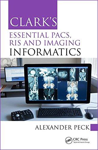 B.O.O.K Clark's Essential PACS, RIS and Imaging Informatics (Clark's Companion Essential Guides)<br />[P.P.T]