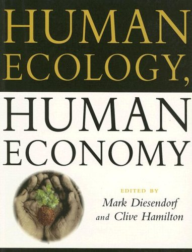 Human Ecology, Human Economy: Ideas for an Ecologically Sustainable Future