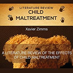 Literature Review of the Effects of Child Maltreatment