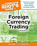 The Complete Idiot's Guide to Foreign Currency Trading, 2E