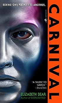 Carnival: A Novel by [Bear, Elizabeth]