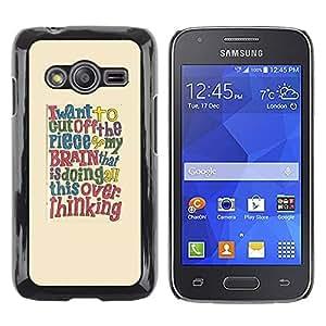 FECELL CITY // Duro Aluminio Pegatina PC Caso decorativo Funda Carcasa de Protección para Samsung Galaxy Ace 4 G313 SM-G313F // Quote Brain Smart Text