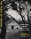 The Place of Houses, Charles Willard Moore and Gerald Allen, 0520223578