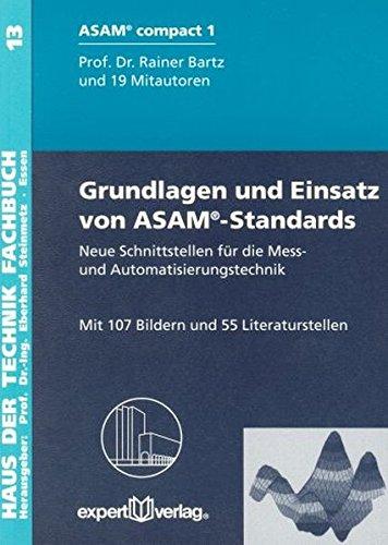 Grundlagen und Einsatz von ASAM-Standards: Neue Schnittstellen für die Mess- und Automatisierungstechnik (Haus der Technik - Fachbuchreihe)