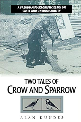 Amazon.com: Two Tales of Crow and Sparrow: A Freudian Folkloristic Essay on Caste and Untouchability (9780847684571): Alan Dundes: Books