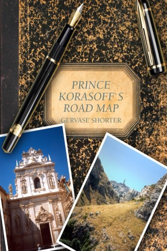 Book: Prince Korasoff's Road Map by Gervase T.M. Shorter