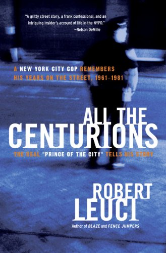 All the Centurions: A New York City Cop Remembers His Years on the Street, 1961-1981 cover
