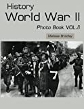 History World War II Photo Book VOL.8: WWII Documentary, WWII Books For Kids, Military History, United States History, World War Suspenders, World War ... Books (World War Picture Books) (Volume 8)