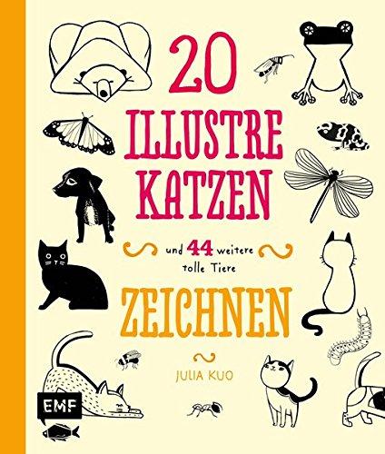 20 illustre Katzen: und 44 weitere tolle Tiere zeichnen