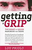 Getting a Grip: The Heart of Anger Handbook for Teens