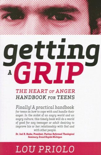 Getting a Grip: The Heart of Anger Handbook for Teens by Brand: Calvary Press