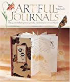 Artful Journals: Making & Embellishing Memory Books, Garden Diaries & Travel Albums