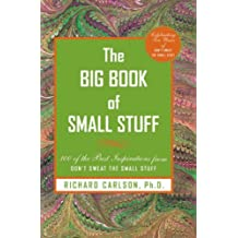 The Big Book of Small Stuff: 100 of the Best Inspirations from Don't Sweat the Small Stuff
