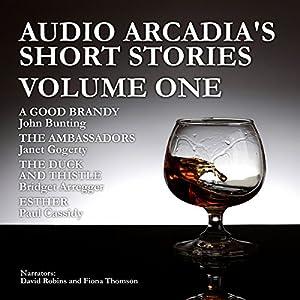 Audio Arcadia's Short Stories - Volume One Audiobook