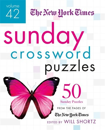 The New York Times Sunday Crossword Puzzles Volume 42: 50 Sunday Puzzles from the Pages of The New York Times